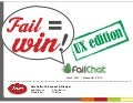 Fail=Win : UX Fail Stories at FailChat