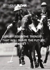 Luxury 2020: The Trends Shaping the Luxury Market of the Future