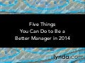 Five Things You Can Do to Be a Better Manager in 2014