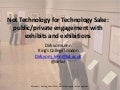 Not Technology for Technology Sake: public/private engagement with exhibits and exhibitions