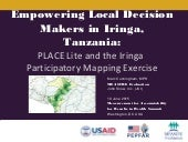 Empowering Local Decision Makers in Iringa, Tanzania:PLACE Lite and the Iringa Participatory Mapping Exercise