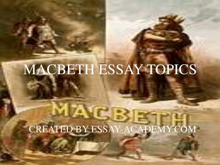 Macbeth   Essay Topics   Shakespeare Online