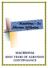 Macedonia 4000 years of Albanian co...