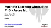 Machine learning without the PhD - azure ml