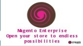 Magento Enterprise : Open your stor...