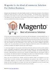 Magento is  an ideal e commerce solution for online business
