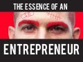 The Essence of an Entrepreneur