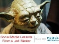 Social Media Lessons from a Jedi Master