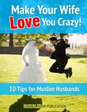 Make your-wife-love-you-crazy-10-tips-for-muslim-husbands