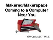 Makered/Makerspace Webinar Coming to a Computer Near You!