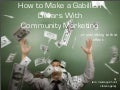 Making a Gabillion Dollars With Community Marketing...or something like that