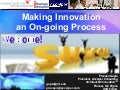 Making Innovation An On Going Process Praveen Dec 09