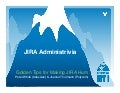 Administrivia: Golden Tips for Making JIRA Hum