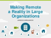 Making remote a reality in large or...