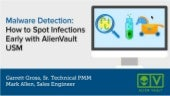 Malware detection how to spot infections early with alien vault usm