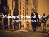 Managed Technical Debt