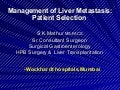 Management Of Liver   M E T A S T A S I S   Patient Selection