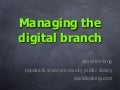 Managing the Digital Branch