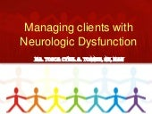Managing clients with neurologic dy...