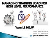 Managing training load for sport performance [le meur madrid 2014]