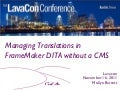 Lavacon 2011: Managing Translations in Frame DITA without a CMS