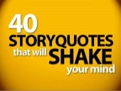 40 Storyquotes that will shake your...