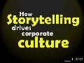 How Storytelling drives Corporate Culture