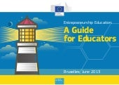 Entrepreneurship Education:  A Guid...
