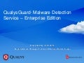 QualysGuard InfoDay 2012 - Malware Detection Service – Enterprise Edition