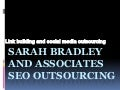 SARAH BRADLEY AND ASSOCIATES SEO OUTSOURCING