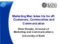 Marketing Man takes off his Tie: Customers, Communities and Communication
