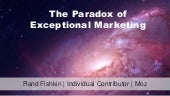 The Paradox of Exceptional Marketing