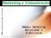Marketing Relacional e FidelizaçãO