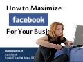 Maximize Facebook For Your Business