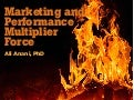Marketing and performance multiplier force