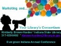 Marketing and your library's consortium kbh 4-2016