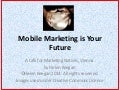 Mobile Marketing is Your Future