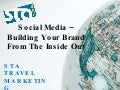 Social Media - Building Your Brand From the Inside Out