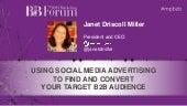 Using Social Media Advertising to Find and Convert Your Target B2B Audience - MarketingProfs B2B Forum 2015