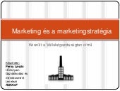 Marketing és a marketingstratégia