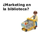¿Marketing en la biblioteca?