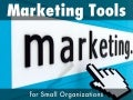 Marketing tools for Small Organizations