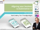 Aligning your business to build better IT - Mark Smalley, ASL BiSL Foundation