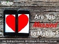 Are You Married to Mobile?
