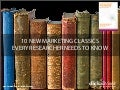 10 New Marketing Classics Every Researcher Should Know About