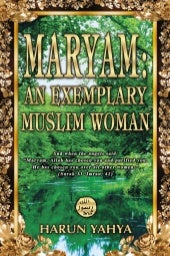 Maryam ( Mary ) An Exemplary Muslim...