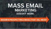 Mass Email Marketing Doesn't Work: Modern Prospecting Emails That Do, Inside