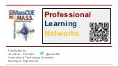 PROFESSIONAL LEARNING NETWORKS- MAS...