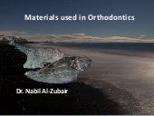 Materials used in Orthodontics _ Dr. Nabil Al-Zubair