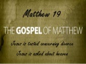 Matthew 19, Jesus is tested concern...